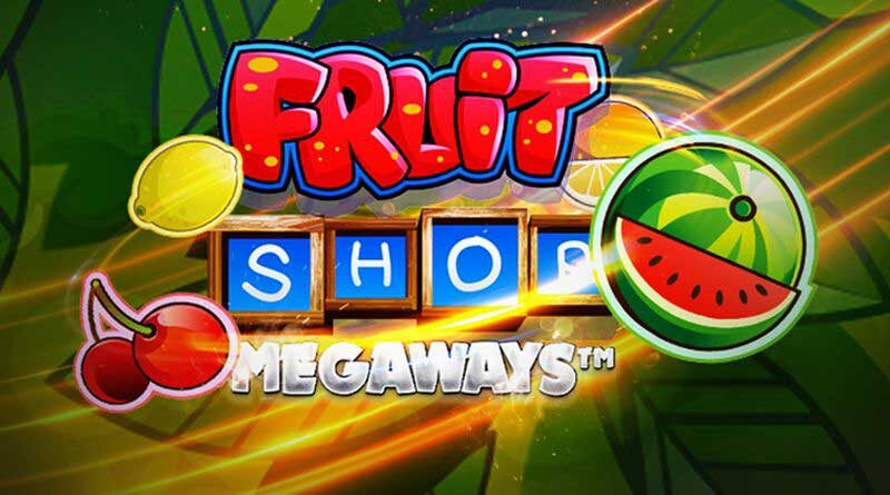 Fruit Shop Megaways NetEnt